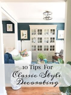 10 Tips for Classic Style Decorating - Southern Hospitality #classicstyle #classicdecor #traditionaldecor #classicdecorating #classicdecortips