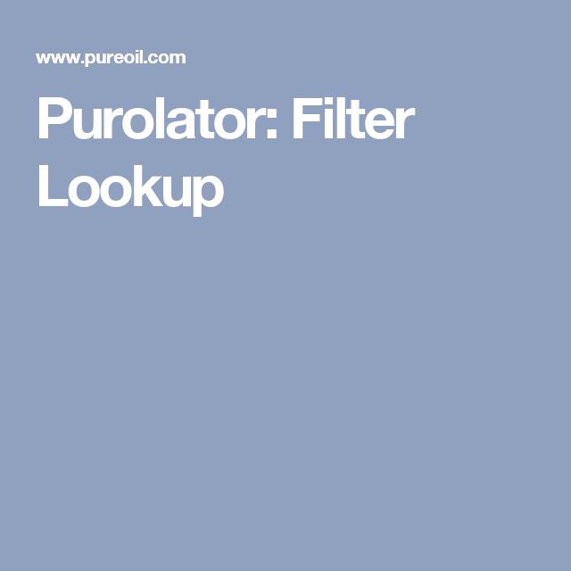 Purolator Filter Lookup Filters Cabin Air Filter Oil Filter