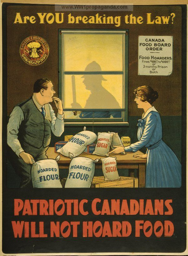 Patriotic Canadians Will Not Hoard Food Propaganda Posters Wwii Posters Ww1 Propaganda Posters