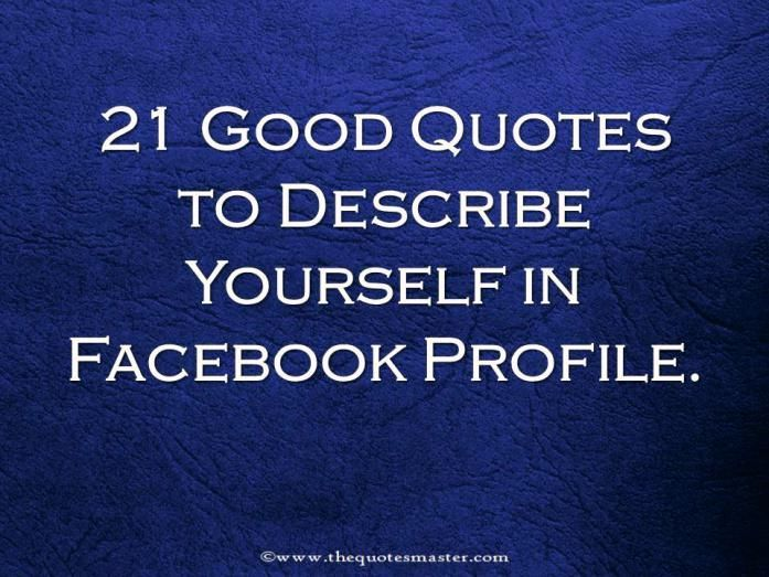 Good quotes to describe yourself in social media profiles
