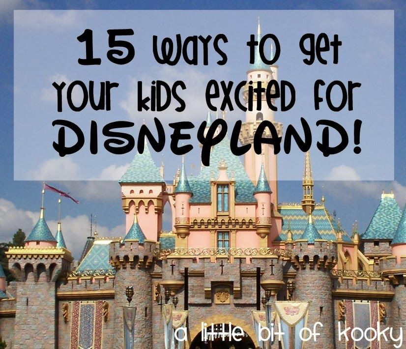 15 ways to get your kids excited for Disneyland! I love ...