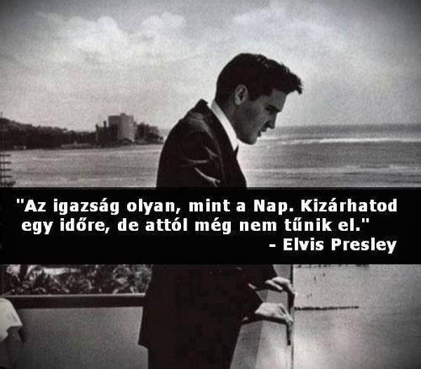 igazságról idézetek Elvis Aaron Presley idézet | Elvis presley quotes, Elvis quotes