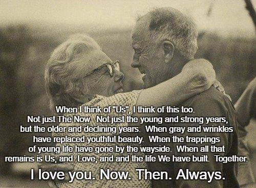 The Future And Us Growing Old Together Quotes Together Quotes Life Quotes To Live By