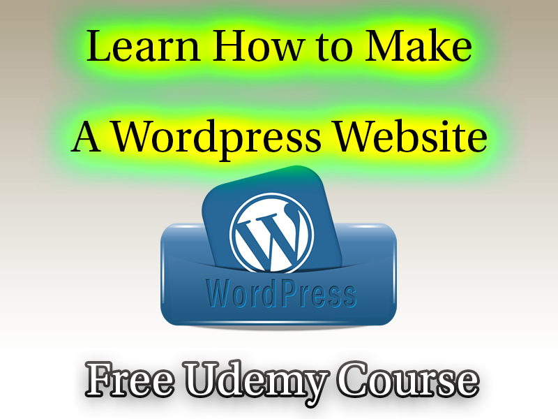 Learn How to Make A WordPress Website 2018 [Free Udemy