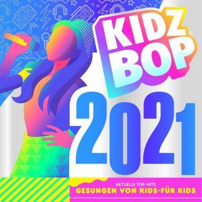 540+CD Kidz Bop Kids   Kidz Bop 2021 Hörbuch