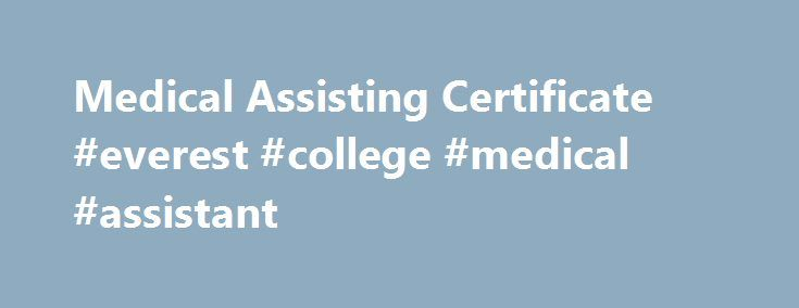 Medical Assisting Certificate Everest College Medical