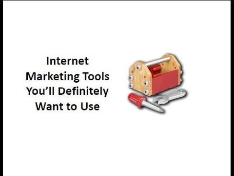 Internet Marketing Tools You'll Definitely Want to Have - YouTube