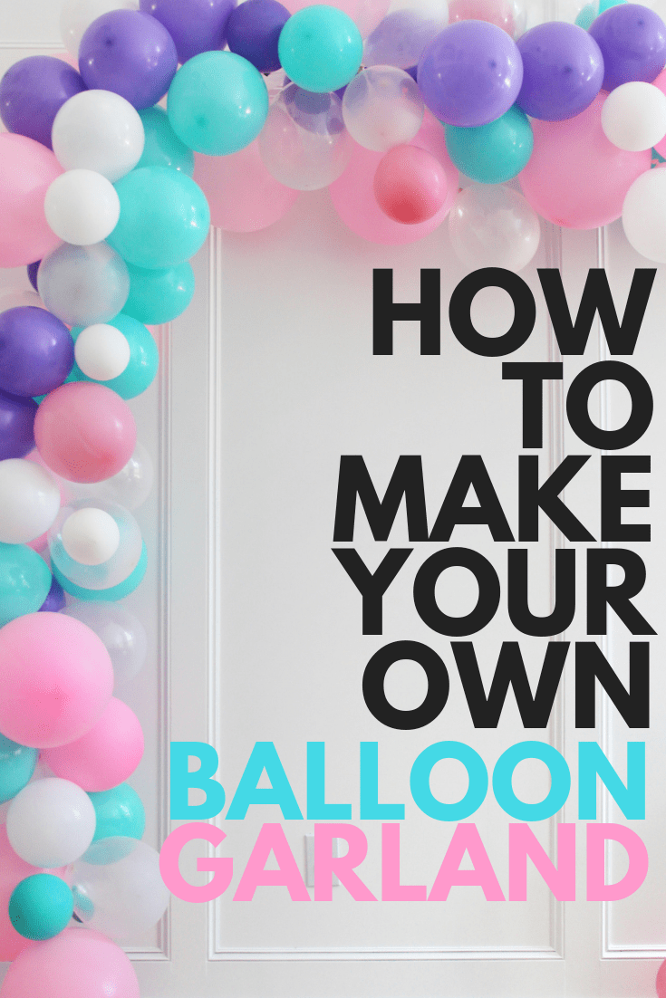 How To Make Your Own Balloon Garland #firstbirthdaygirl
