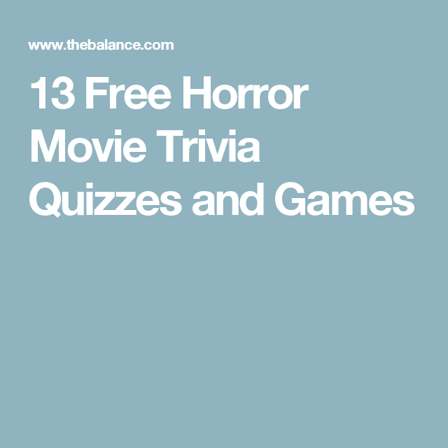 13 free horror movie trivia quizzes and games - Halloween Horror Movie Trivia