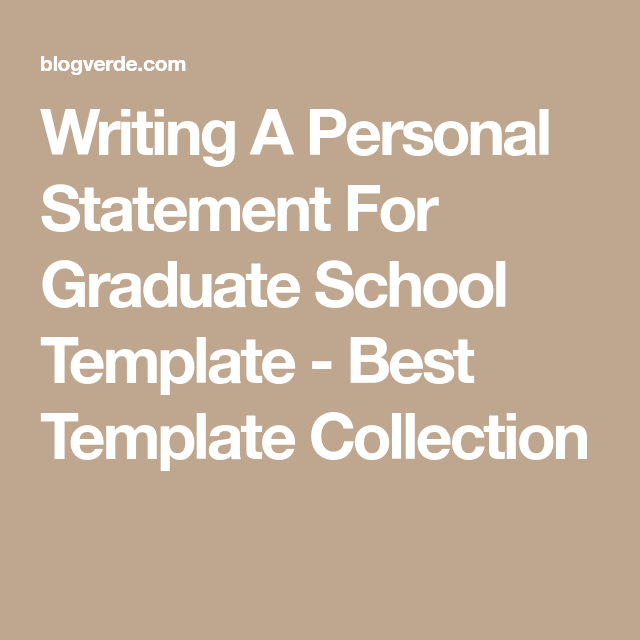Writing A Personal Statement For Graduate School Template  Best