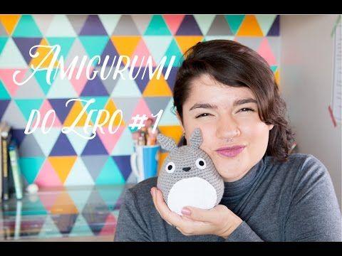 Amigurumi Totoro Receita : Amigurumi do zero materiais básicos correntinha crochet