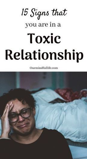 15 Signs That You Might Be In A Toxic Relationship - Our Mindful Life