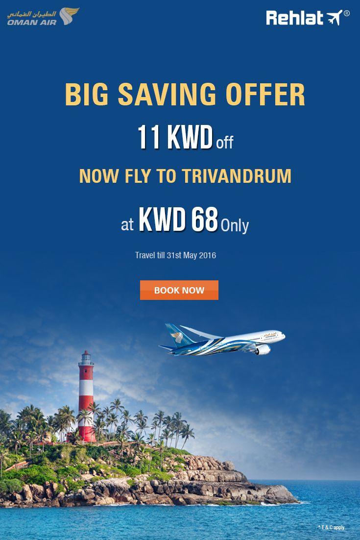 Big Saving Offer From Oman Air Get 11 Kwd Off On Kuwait To Trivandrum Bookings Oman Cheap Flight Tickets Flight Offers