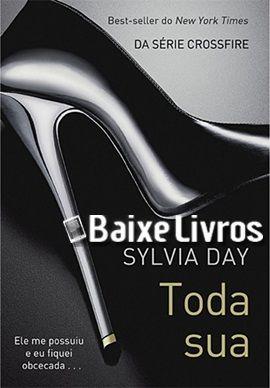Baixar Livro Toda Sua Crossfire 1 Sylvia Day Pdf Epub