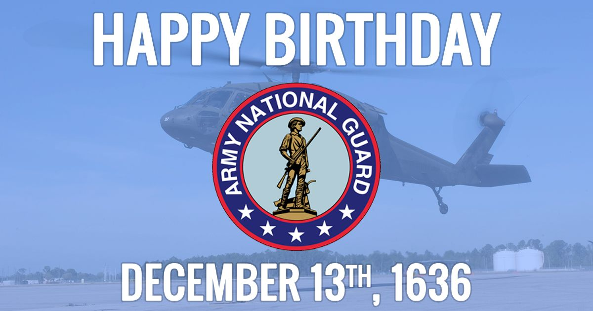 Happy Birthday U.S. National Guard. December 13th 1636