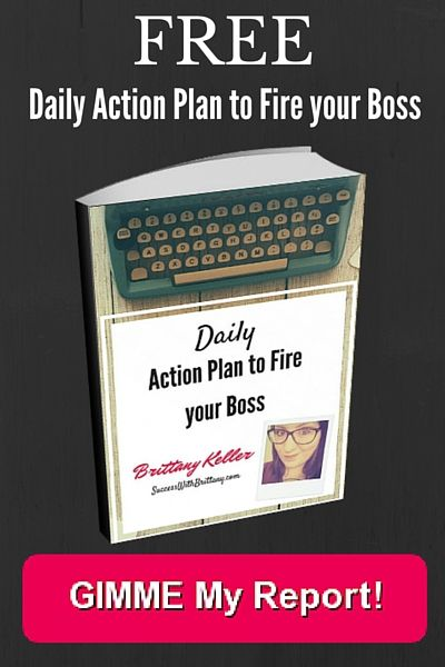 Download this FREE! Daily Action Plan to Fire Your Boss! Be - free action plans