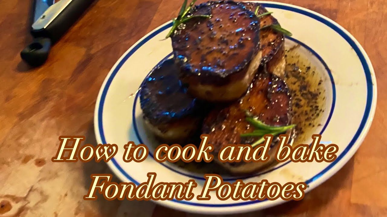 How to cook and bake Fondant Potatoes
