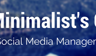 The Minimalist's Guide to Social Media Management