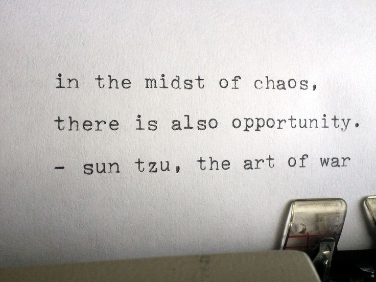 Sun Tzu Out Of Chaos Comes Opportunity War Quotes Art Of War Quotes Words