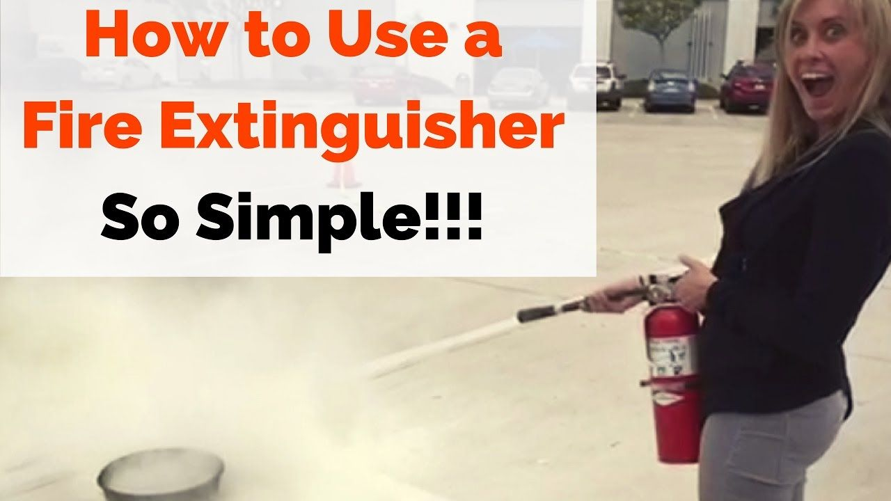 Home Safety Tips How To Use A Fire Extinguisher (So