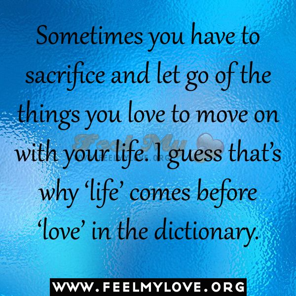 Sometimes You Have To Sacrifice And Let Go Lessons Learned In Life Quotes True Faith Let It Be