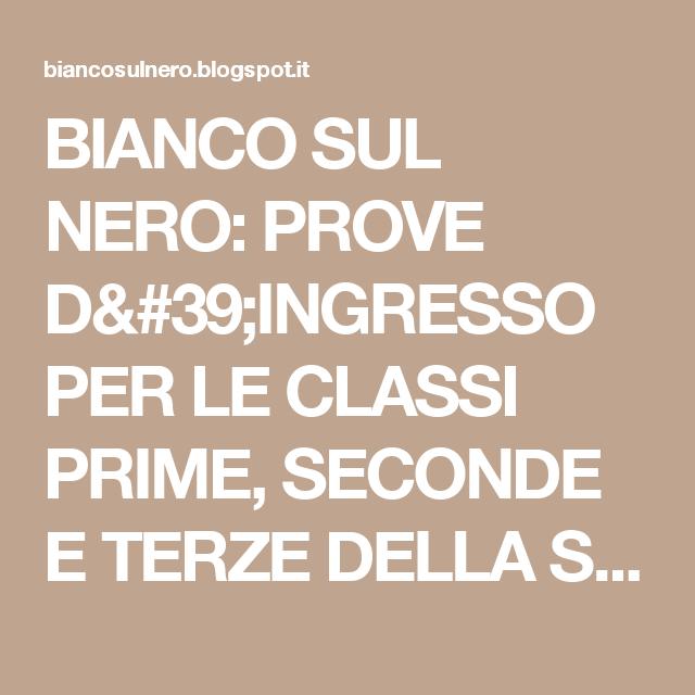 BIANCO SUL NERO: PROVE D'INGRESSO PER LE CLASSI PRIME, SECONDE E TERZE DELLA SCUOLA PRIMARIA