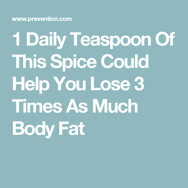 1 Daily Teaspoon Of This Spice Could Help You Lose 3 Times As Much Body Fat