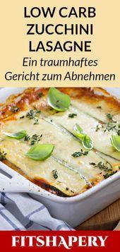 Zucchini Lasagne  Low Carb Rezept zum Abnehmen Zucchini Lasagne  Low Carb Rezept zum Abnehmen