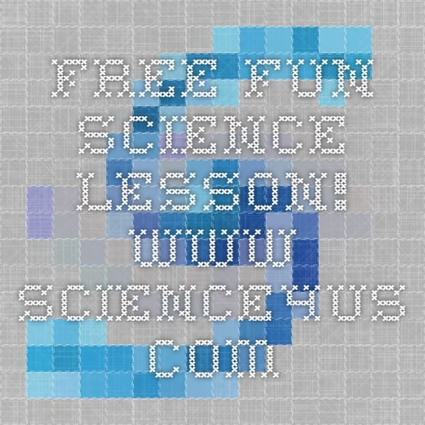 FREE fun science lesson! www.science4us.com