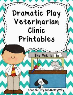 KinderMyWay - The Life and Times of a Kindergarten Teacher: The Importance of Dramatic Play - Vet Clinic FREEBIE