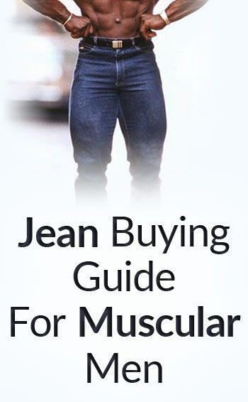 How to Buy Jeans for Men with Muscular Legs | Online shopping ...