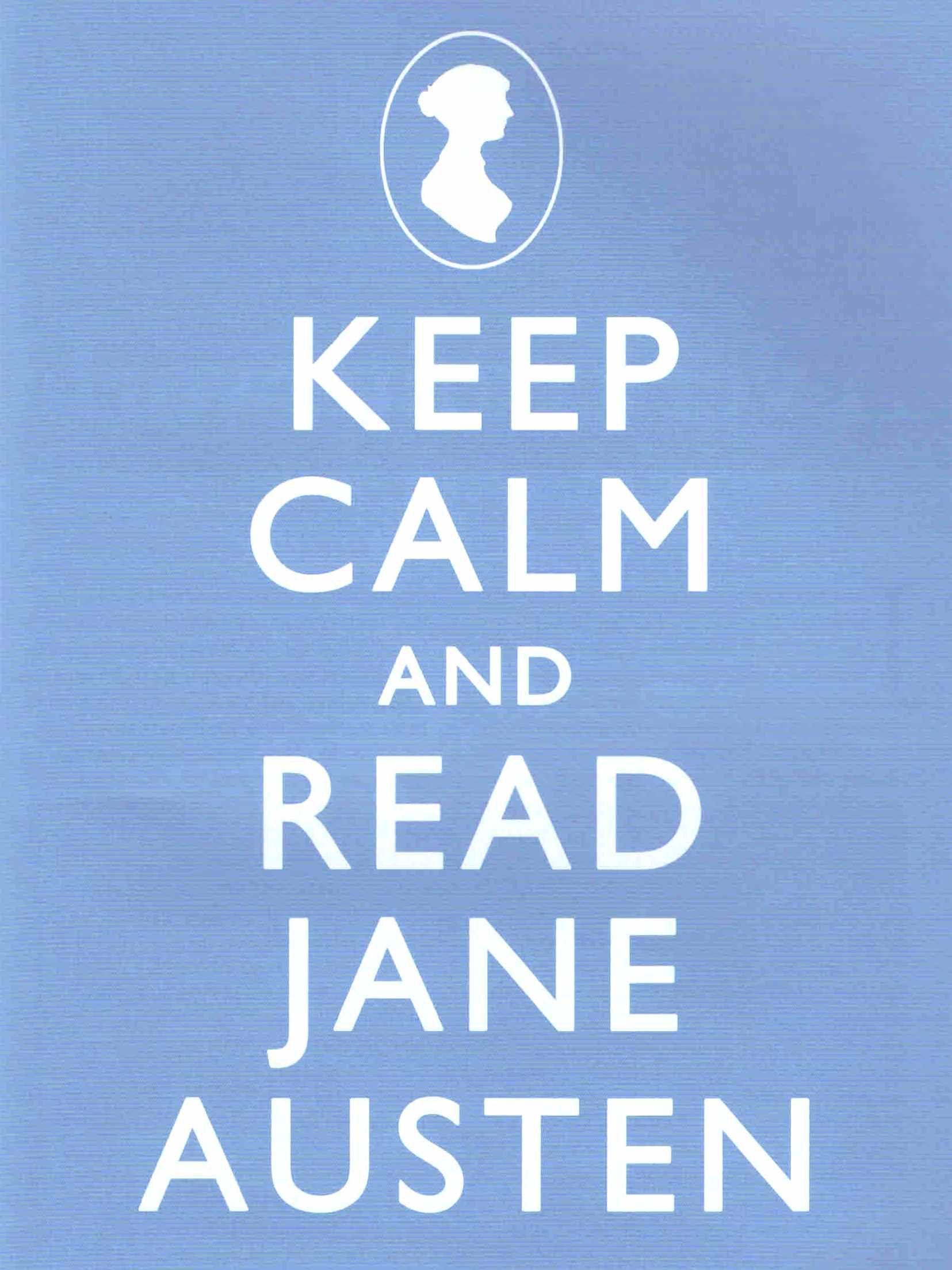 Keep Calm Read Jane Austen Jane austen, Words, Book addict