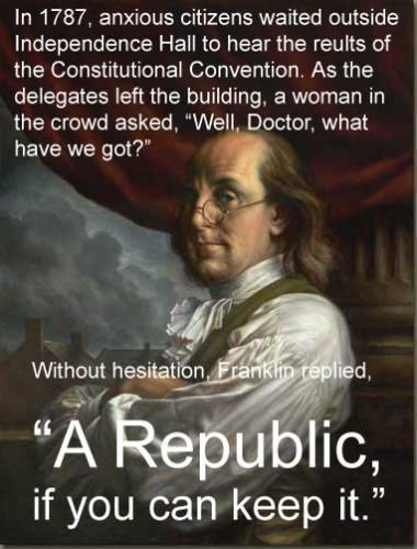A Republic If You Can Keep It Benjamin Franklin My