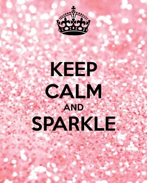 Keep calm and sparkle :)