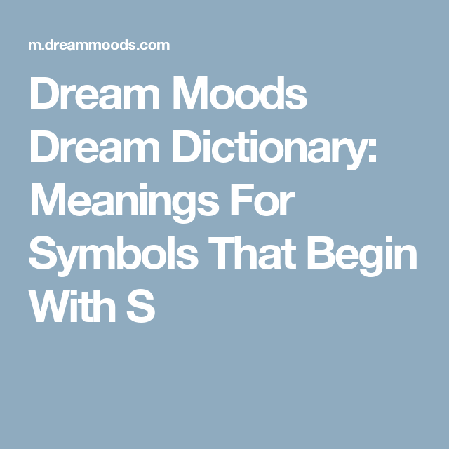 Dream Moods Dream Dictionary Meanings For Symbols That Begin With S