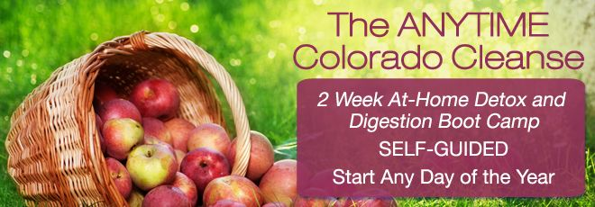 The Colorado Cleanse is a 2 week at-home detox and digestive rejuvenation  program. You can do the Anytime Colorado Cleanse at your own convenience.