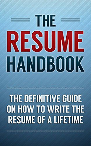 The Curriculum Vitae Handbook The Resume Handbook The Definitive Guide On How To Write The