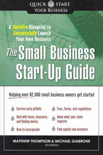The small business start up guide a surefire blueprint to the small business start up guide a surefire blueprint to successfully launch your own business paperback malvernweather Choice Image