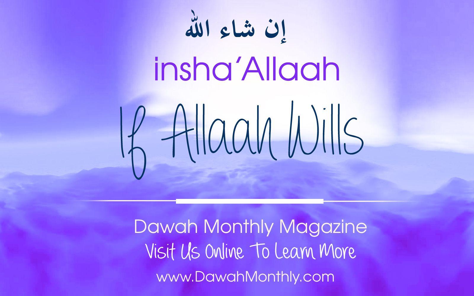InSha'Allah - If Allah Wills | Words of wisdom. Words. Wisdom