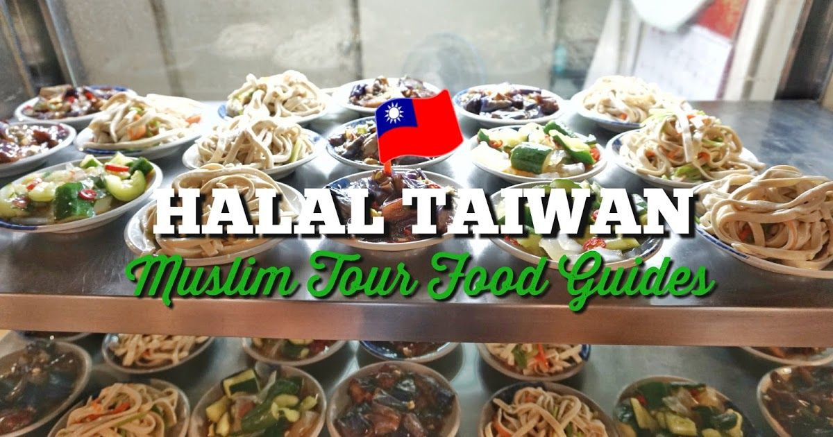 Foodguides 11 Halal Restaurants Around Taiwan For Muslim Tour Halal Recipes Halal Food Guide