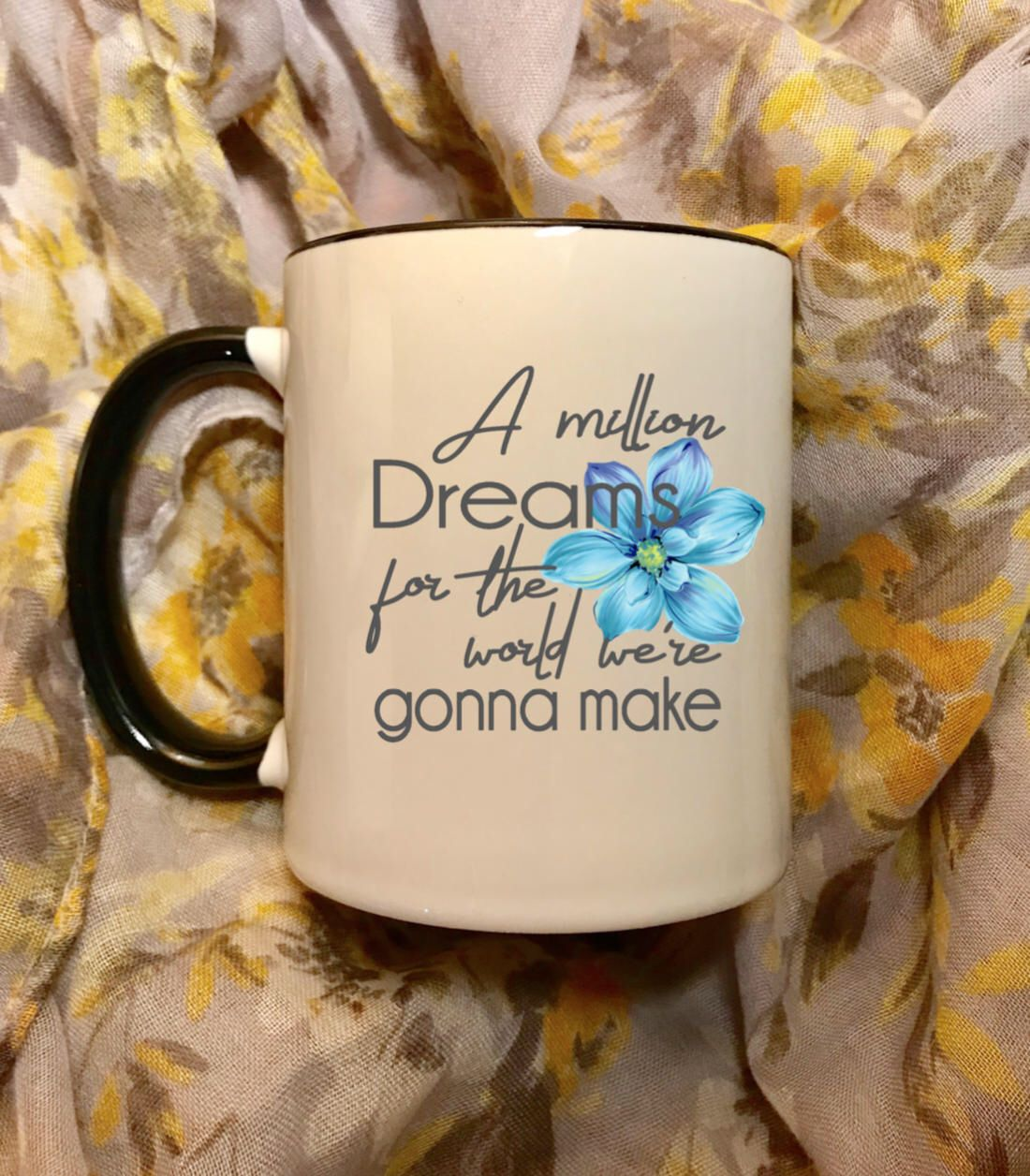 The Greatest Showman coffee cup mug A million dreams for