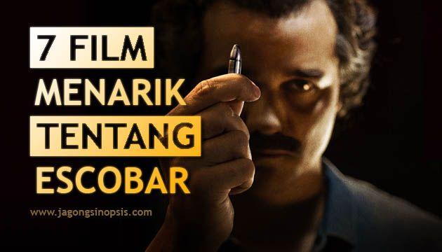 7 Film Menarik Tentang Pablo Escobar