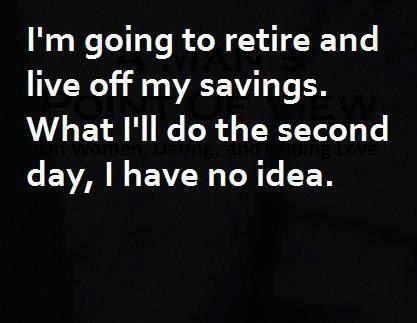 Retire and live off savings