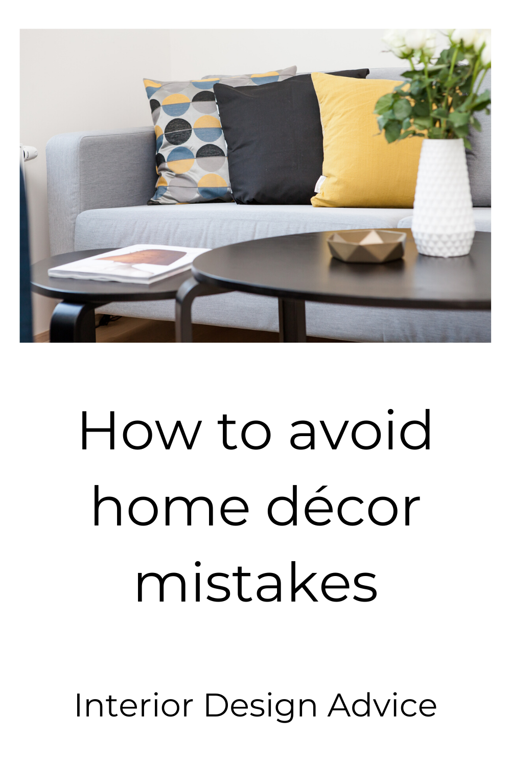Decorating your home can be so enjoyable.  Sometimes in all the excitement people can make very simple mistakes which can be costly and result in having to live in a space with décor you dislike.  I will go through how to avoid home décor mistakes and ensure you love the space you have created.   #interiordesigntips #homedecorideas