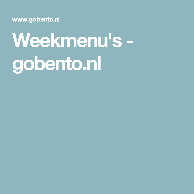 Weekmenu's - gobento.nl