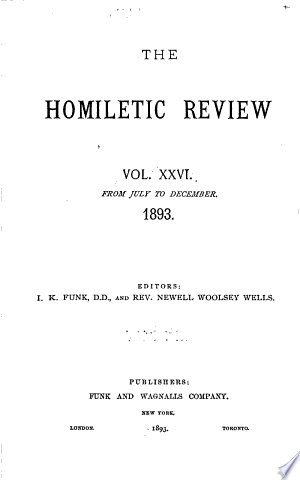 The Homiletic Review PDF By:Published on 1893 by This Book was ranked at 16 by Google Books for keyword Religion Spirituality Worship Devotion Christian Books Bibles.Book ID of The Homiletic Review's Books is 8CHRAAAAMAAJ, Book which was written by  have ETAG