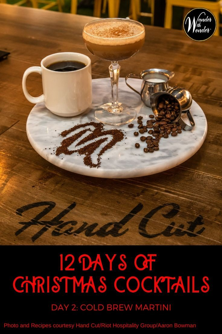 12 Days of Christmas Cocktails Day 2 Cold Brew Martini
