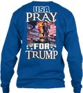 Discover Usa Pray 4 Trump Tshirts T-Shirt from DONALD TRUMP 45TH PRESIDENT, a custom product made just for you by Teespring. With world-class production and customer support, your satisfaction is guaranteed. - USA PRAY 4 TRUMP  Saturday, April 22, 2017...