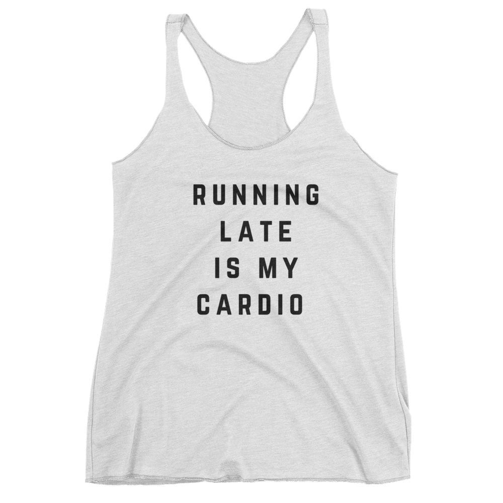 White apron calories - Running Late Is My Cardio Tank White