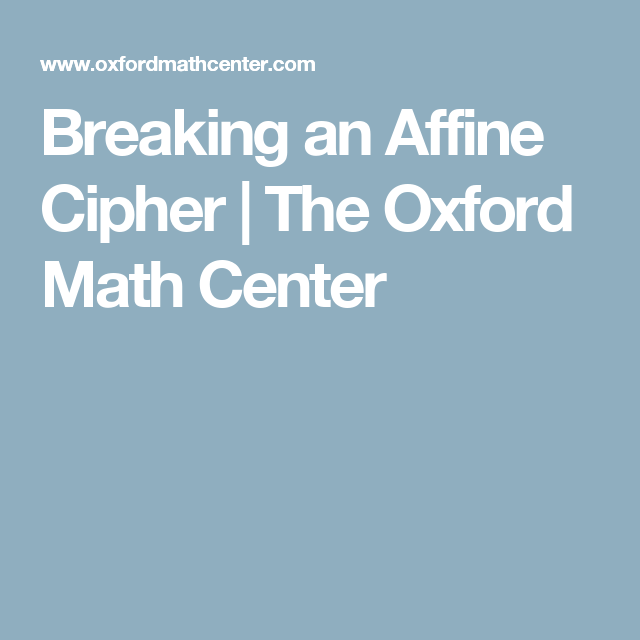 Breaking an Affine Cipher | The Oxford Math Center | Ciphers